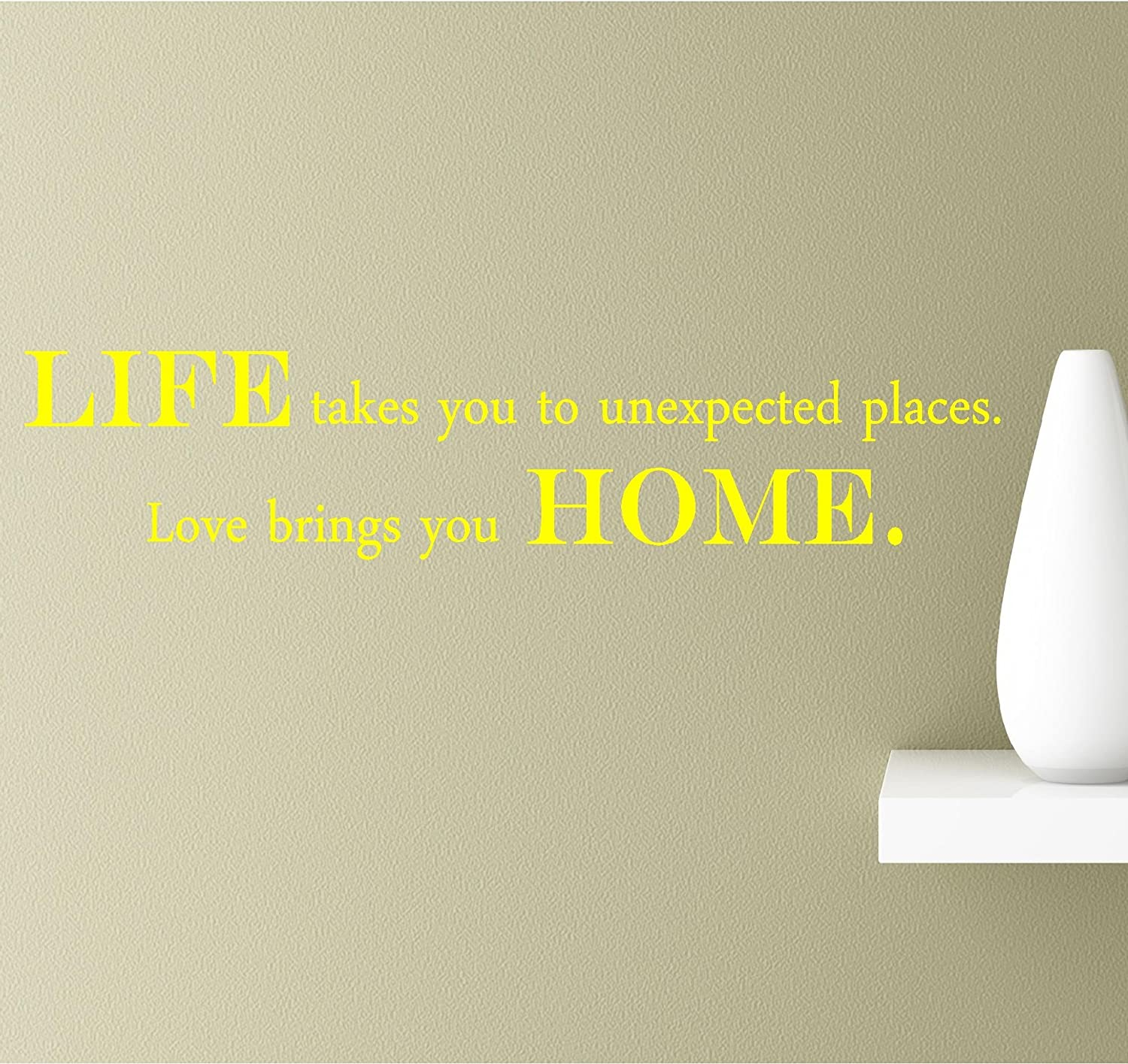 Southern Sticker Company Life Takes You to Unexpected Places. Love Brings You Home. Inspirational Wall Quotes Sayings Vinyl Decals Art (Yellow)