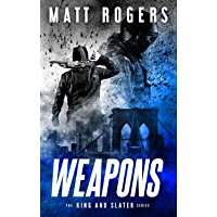 Weapons: A King & Slater Thriller (The King & Slater Series Book 1) (English Edition)