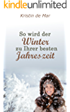 So wird der Winter zu Ihrer besten Jahreszeit: Über die positiven und negativen Begleiterscheinungen des Winters
