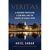 Veritas: a Harvard professor, a con man, and the Gospel of Jesus's Wife (English Edition)