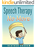 Speech Therapy No More (stop bullying now Book 1)
