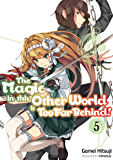 The Magic in this Other World is Too Far Behind! Volume 5 (English Edition)