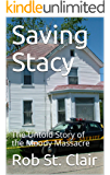 Saving Stacy: The Untold Story of the Moody Massacre (English Edition)