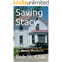 Saving Stacy: The Untold Story of the Moody Massacre