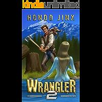 Wrangler 2 (The Wrangler Saga)