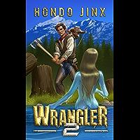 Wrangler 2 (The Wrangler Saga) (English Edition)