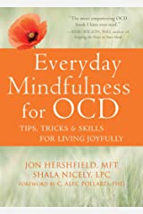 Everyday Mindfulness for OCD: Tips, Tricks, and Skills for Living Joyfully Kindle Edition