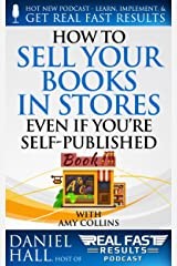 How to Sell Your Books in Stores Even if You're Self-Published (Real Fast Results Book 71) Kindle Edition