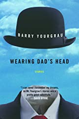 Wearing Dad's Head: Stories Paperback