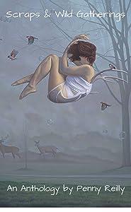 Scraps & Wild Gatherings: A Short Story Anthology