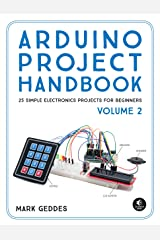 Arduino Project Handbook, Volume 2: 25 Simple Electronics Projects for Beginners Kindle Edition