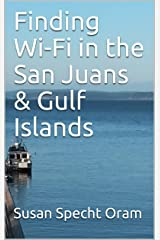 Finding Wi-Fi in the San Juans & Gulf Islands Kindle Edition