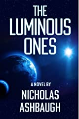 The Luminous Ones Kindle Edition