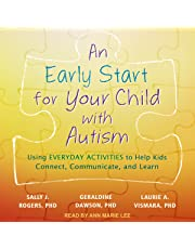 An Early Start for Your Child with Autism: Using Everyday Activities to Help Kids Connect, Communicate, and Learn