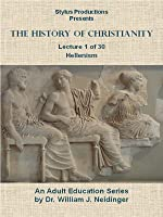 History of Christianity.  Lecture 1 of 30. Hellenism.