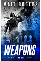 Weapons: A King & Slater Thriller (The King & Slater Series Book 1) Kindle Edition