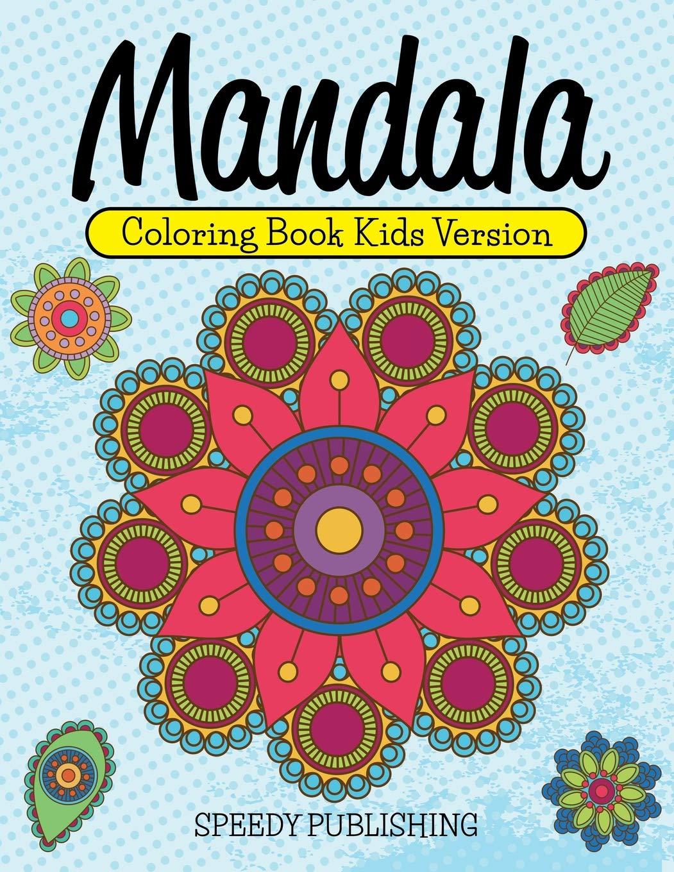 - Amazon.com: Mandala Coloring Book Kids Version (9781681457307