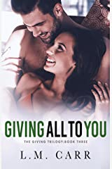 Giving All to You (The Giving Trilogy Book 3) Kindle Edition