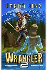 Wrangler 2 (The Wrangler Saga) Kindle Edition