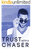 Trust with a Chaser (Rainbow Cove Book 1)