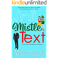 Mistle Text: 'Twas the Text Before Christmas ... (An Accidentally in Love Story Book 5)