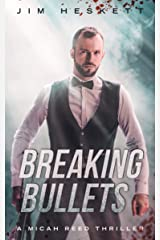 Breaking Bullets: A Thriller (Micah Reed Book 4) Kindle Edition