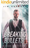 Breaking Bullets: A Thriller (Micah Reed Book 4)