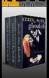 Crazy, Sexy, Ghoulish: The Halloween Romances (Books 1-3)