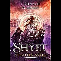 Shyft - Book 2 - Stealthcaster: (A LitRPG Adventure) (English Edition)