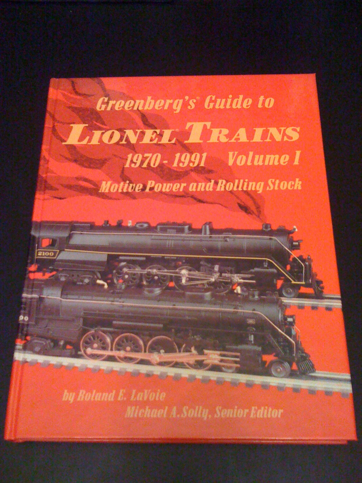 Greenberg's Guide to Lionel Trains: 1970-1991 : Motive Power and Rolling Stock