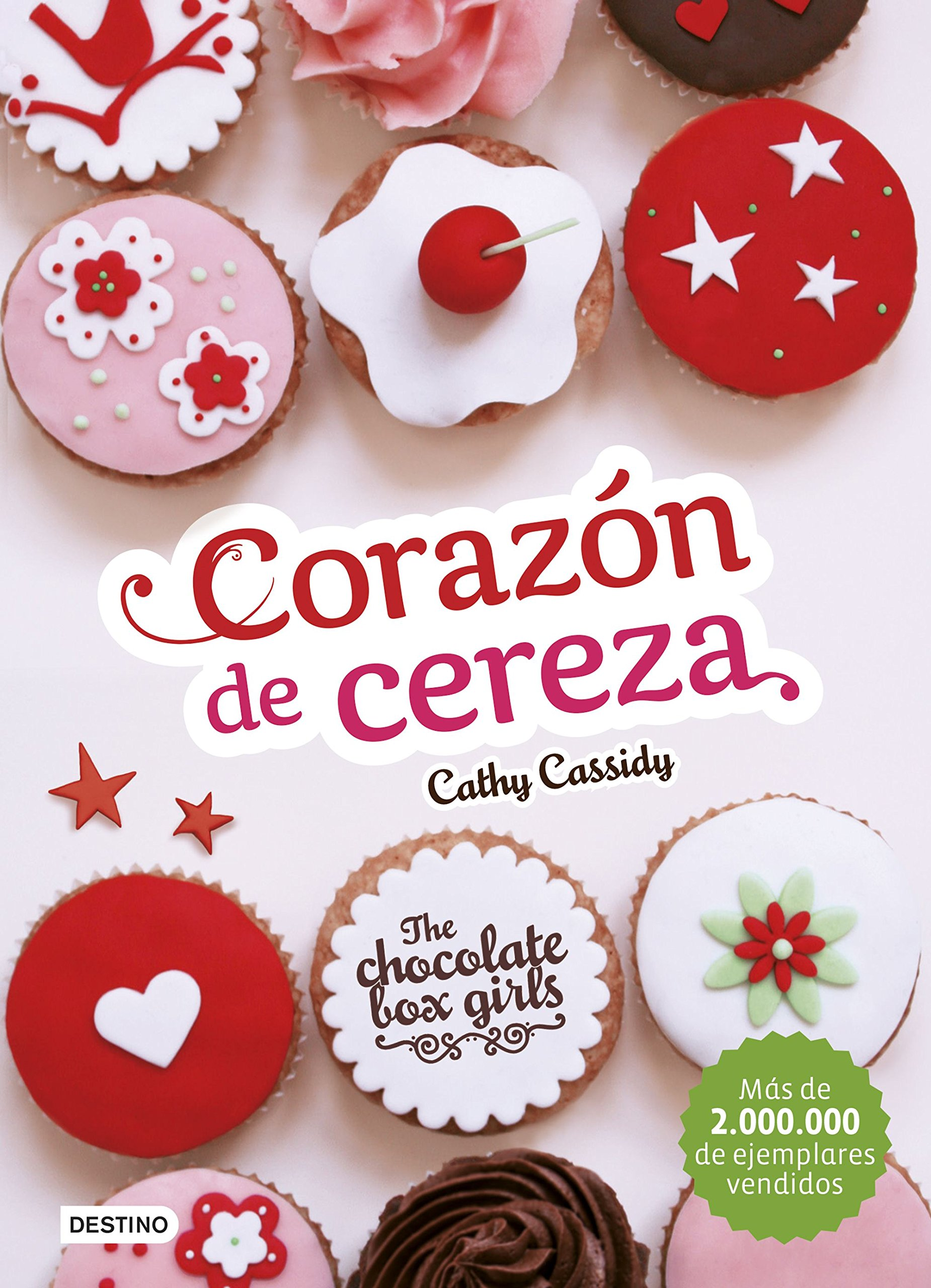 The chocolate box girls 1. Corazón de cereza: Cathy Cassidy: 9788408155225: Amazon.com: Books