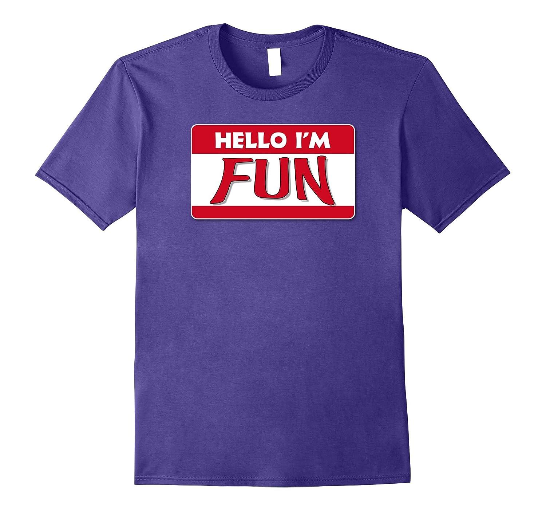 Hello I'm Fun Name Tag Sticker Funny Humor T-Shirt