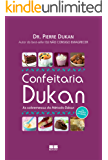 Confeitaria Dukan: As sobremesas do Método Dukan