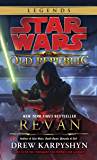 Revan: Star Wars Legends (The Old Republic) (Star Wars: The Old Republic Book 1)