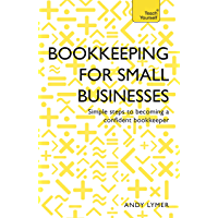 Bookkeeping for Small Businesses: Simple steps to becoming a confident bookkeeper (Teach Yourself)