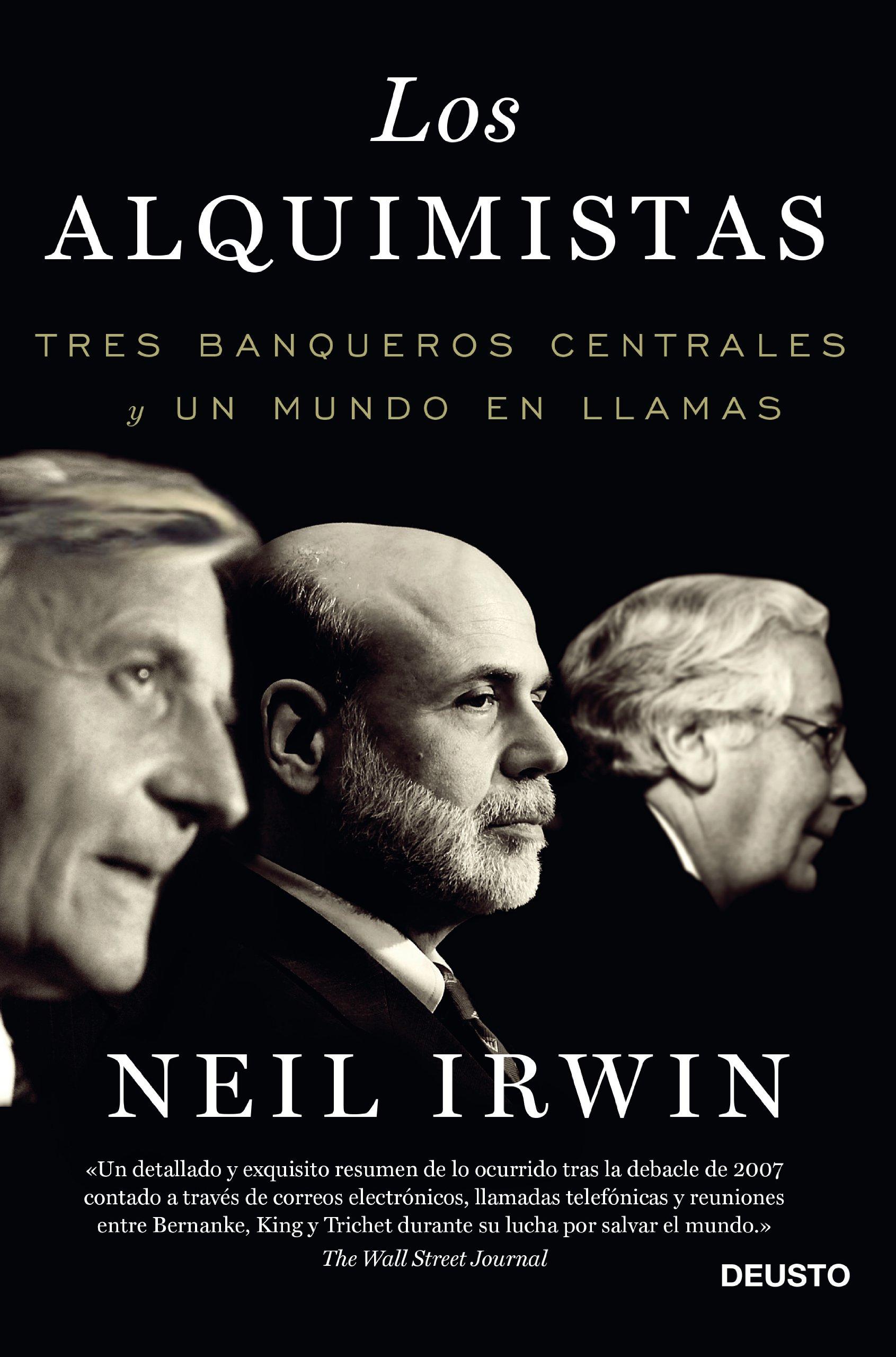 Los alquimistas: Tres banqueros centrales y un mundo en llamas ...