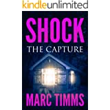 SHOCK: The Capture - A Gripping Medical Mystery Thriller & Suspense (Book 5 0f)