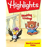 Highlights Watch & Learn!: Healthy Living!
