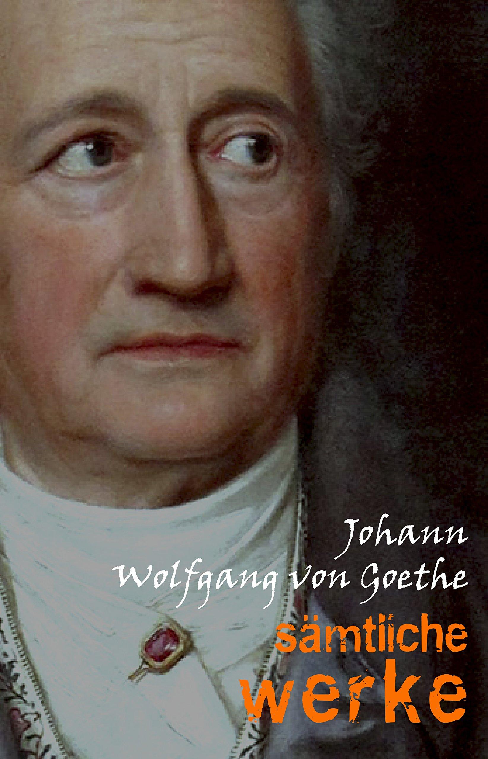 Johann Wolfgang Von Goethe  Sämtliche Werke