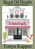 Bead Of Doubt (A Divorced Diva Mini-Mystery)