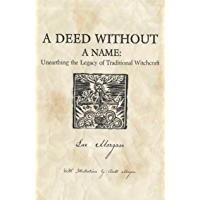 A Deed Without a Name: Unearthing the Legacy of Traditional Witchcraft (English Edition)