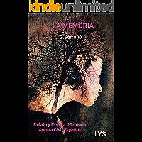 La Memoria: Relato y poesía. Memoria. Guerra Civil Española.