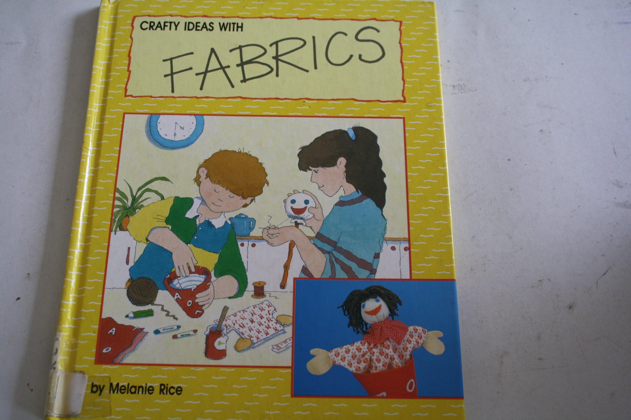 Crafty Ideas with Fabrics