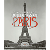 Five Hundred Buildings of Paris (Five Hundred Buildings Of...) book cover