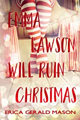 Emma Lawson Will Ruin Christmas Kindle Edition