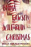 Emma Lawson Will Ruin Christmas