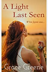 A Light Last Seen: When Jaynie was.... Kindle Edition