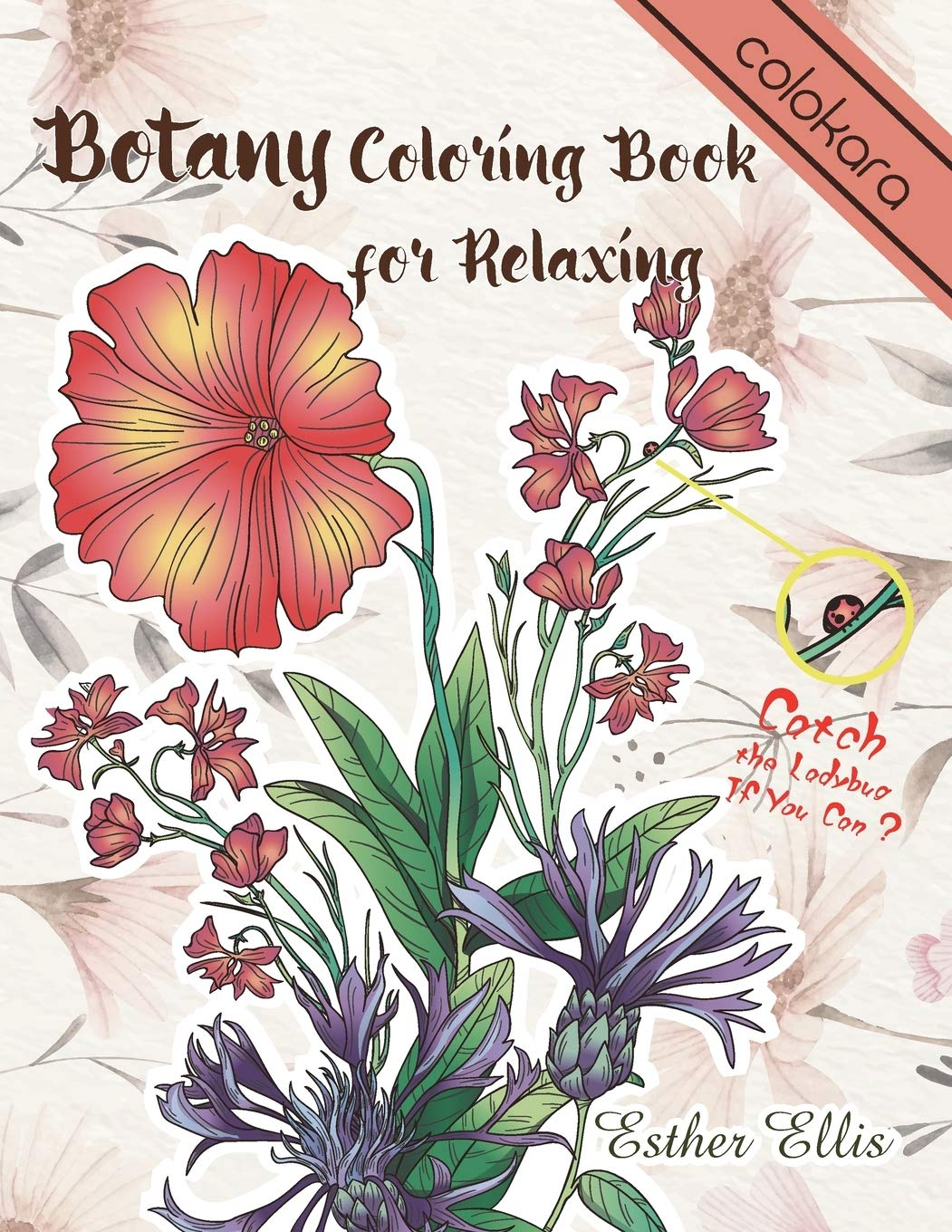 Botany Coloring Book For Relaxing A Flower Adult Coloring Book Beautiful And Awesome Floral Coloring Pages For Adult To Get Stress Relieving And Relaxation Ellis Esther Colokara 9781731517463 Amazon Com Books