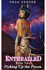 Enthralled: Book 2: Picking Up the Pieces Kindle Edition