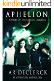 Aphelion: A Takamo Universe Anthology (Aeon Project Prequel Book 1)